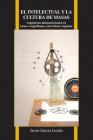 El Intelectual Y La Cultura de Masas: Argumentos Latinoamericanos En Torno a Ángel Rama Y José María Arguedas (Purdue Studies in Romance Literatures #68) Cover Image