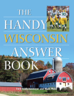 The Handy Wisconsin Answer Book (Handy Answer Books) Cover Image