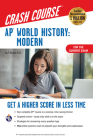 Ap(r) World History: Modern Crash Course, Book + Online: Get a Higher Score in Less Time (Advanced Placement (AP) Crash Course) Cover Image