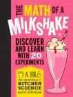 The Curious World of Kitchen Science: The Math of a Milkshake Cover Image