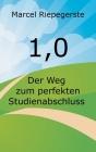 1,0: Der Weg zum perfekten Studienabschluss Cover Image