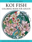 Koi Fish Coloring Book for Adults: Gorgeous Koi Fish Designs to Color Cover Image