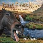 Cello Comes Home: Born to Rewild Cover Image