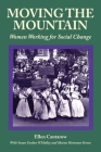 Moving the Mountain: Women Working for Social Change (Women's Lives) Cover Image