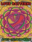 love patterns adult coloring book Cover Image