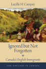 Ignored But Not Forgotten: Canada's English Immigrants (English in Canada #3) Cover Image