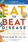 Eat to Beat Disease: The New Science of How Your Body Can Heal Itself Cover Image