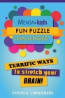 Mensa® for Kids: Fun Puzzle Challenges : Terrific Ways to Stretch Your Brain! (Mensa's Brilliant Brain Workouts) Cover Image