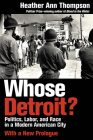 Whose Detroit?: Politics, Labor, and Race in a Modern American City Cover Image