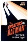 The Creators of Batman: Bob, Bill and the Dark Knight Cover Image