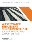 Wastewater Treatment Fundamentals II: Solids Handling and Support Systems Cover Image