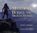 Mammoth Bones and Broken Stones: The Mystery of North America's First People Cover Image