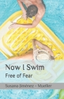 Now I Swim: Free of Fear Cover Image