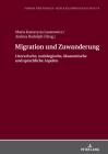 Migration Und Zuwanderung: Literarische, Soziologische, Oekonomische Und Sprachliche Aspekte (Forum Fuer Sprach- Und Kulturwissenschaft #6) Cover Image