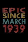 Epic Since March 1939: Birthday Gift for 81 Year Old Men and Women Cover Image
