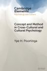 Concept and Method in Cross-Cultural and Cultural Psychology (Elements in Psychology and Culture) Cover Image