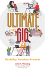 Ultimate Gig: Flexibility, Freedom, Rewards Cover Image