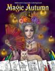 Magic Autumn. Halloween Grayscale Coloring Book: Coloring Book for Adults Cover Image