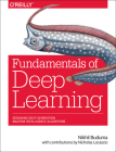 Fundamentals of Deep Learning: Designing Next-Generation Machine Intelligence Algorithms Cover Image