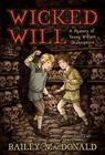 Wicked Will: A Mystery of Young William Shakespeare Cover Image