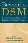 Beyond the Dsm: Toward a Process-Based Alternative for Diagnosis and Mental Health Treatment Cover Image