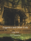 Eugenics and Other Evils: Large Print Cover Image