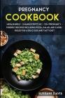 Pregnancy Cookbook: MEGA BUNDLE - 3 Manuscripts in 1 - 120+ Pregnancy- friendly recipes including Pizza, Salad, and Casseroles for a delic Cover Image