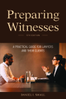 Preparing Witnesses: A Practical Guide for Lawyers and Their Clients Cover Image