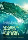 Stochastic Analysis of Scaling Time Series: From Turbulence Theory to Applications Cover Image