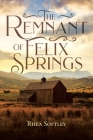 The Remnant of Felix Springs Cover Image