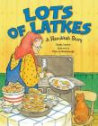 Lots of Latkes: A Hanukkah Story Cover Image