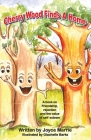 Cherry Wood Finds A Home: A book on Friendship, rejection and the Value of Self Esteem Cover Image