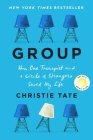 Group: How One Therapist an a Circle of Strangers Saved My Life Cover Image