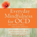 Everyday Mindfulness for Ocd Lib/E: Tips, Tricks & Skills for Living Joyfully Cover Image