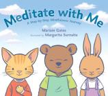 Meditate with Me: A Step-By-Step Mindfulness Journey Cover Image