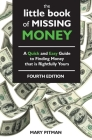 The Little Book of Missing Money: A Quick and Easy Guide to Finding Money that is Rightfully Yours Cover Image