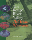 The Rouge River Valley: An Urban Wilderness Cover Image