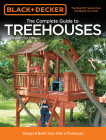 Black & Decker The Complete Guide to Treehouses, 2nd edition: Design & Build Your Kids a Treehouse (Black & Decker Complete Guide) Cover Image