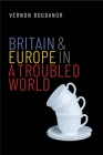 Britain and Europe in a Troubled World Cover Image