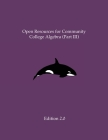 Open Resources for Community College Algebra (Part III) Cover Image