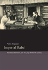 Imperial Babel: Translation, Exoticism, and the Long Nineteenth Century Cover Image
