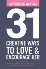 31 Creative Ways To Love and Encourage Her: One Month To a More Life Giving Relationship (31 Day Challenge) (Volume 1) Cover Image