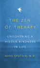 The Zen of Therapy: Uncovering a Hidden Kindness in Life Cover Image