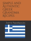 Simple and Authentic Greek Grandma Recipes Cover Image