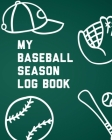 My Baseball Season Log Book: For Players - Team Sport - Coach's Focus Cover Image
