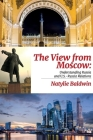 The View from Moscow: Understanding Russia & U.S.-Russia Relations Cover Image