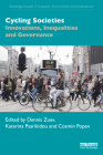 Cycling Societies: Innovations, Inequalities and Governance (Routledge Studies in Transport) Cover Image