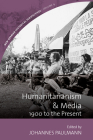 Humanitarianism and Media: 1900 to the Present (New German Historical Perspectives #9) Cover Image