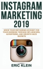 Instagram Marketing 2019: Grow Your Instagram Account for Your Business Through Influencers, Advertising, and Growth Hack Secrets Cover Image