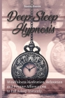 Deep Sleep Hypnosis: Mindfulness Meditation, Relaxation and Positive Affirmations to Fall Asleep Instantly. Start Sleeping Better, Release Cover Image